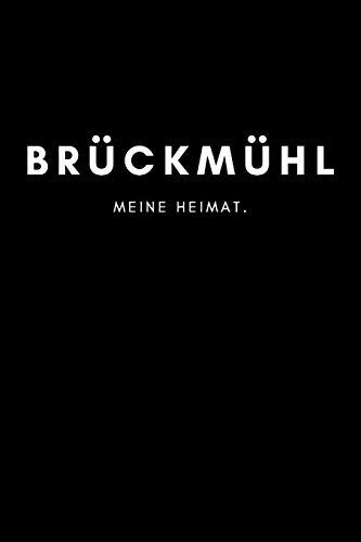 Brückmühl: Notizbuch, Notizblock, Notebook   Liniert, Linien, Lined   DIN A5 (6x9 Zoll), 120 Seiten   Deine Stadt, Dorf, Region, Liebe und Heimat