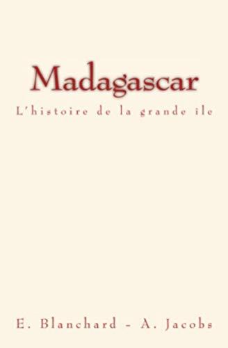 Madagascar: L'histoire de la grande île (Les pages de l'histoire)