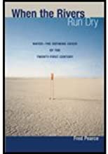 When the Rivers Run Dry - Water - Defining Crisis of the Twenty-First Century (06) by Pearce, Fred [Paperback (2007)]