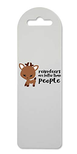 Reindeers are Better Than People Funny Christmas Printed Lightweight Bookmark