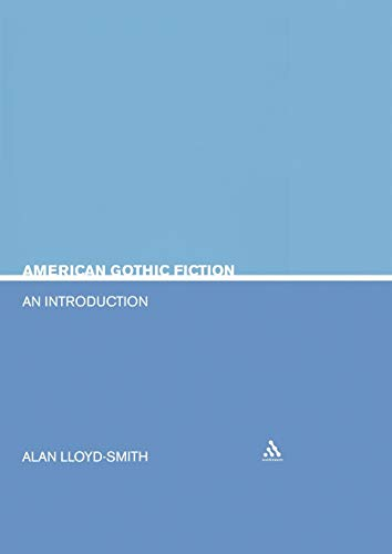American Gothic Fiction: An Introduction (Continuum Studies in Literary Genre)