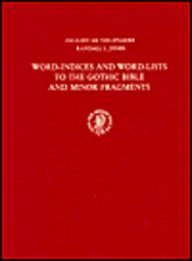 Word-Indices and Word-Lists to the Gothic Bible and Minor Fragments: In Cooperation...