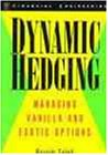 Dynamic Hedging: Managing Vanilla and Exotic Options (Wiley Finance)