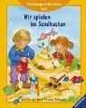 Wir spielen im Sandkasten: Vorlesegeschichten ab 2 Jahren (Vorlesegeschichten ab 2, ab 3 und ab 4 Jahren)