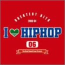 I LOVE HIPHOP VOL.6-GREATEST HITS 03-04