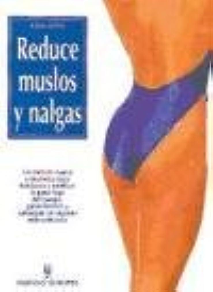 Reduce muslos y nalgas / Reduce thighs and buttocks: UN Metodo Nuevo Y Dinamico Para Fortalecer Y Tonificar LA Parte Baja Del Cuerpo, Ganar Firmeza Y ... UN Aspecto Mas Estilizado (Spanish Edition)
