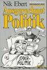 Ausgerechnet Politik: Karikaturen - Nik Ebert