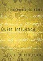 Quiet Influence: The Romans 12:1: Woman, A Six Week Bible Study 1600066704 Book Cover