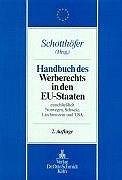 Handbuch des Werberechts in den EU-Staaten: Einschliesslich Liechtenstein, Norwegen, Schweiz und USA