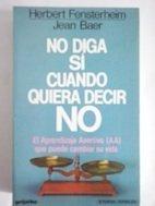 No Diga Si Cuando Quiera Decir No/Don't Say Yes When You Want to Say No (Spanish Edition) by Fensterheim, Herbert, Baer, Jean (1984) Paperback