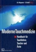 Moderne Tauchmedizin. Handbuch für Tauchlehrer,Taucher und Ärzte