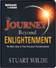 The Journey Beyond Enlightenment - The Next Step in Your Personal Transformation, By Stuart Wilde (6 Compact Discs and a CDROM Workbook, Original Nightingale-Conant Edition)