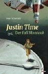 Peter Schwindt: Justin Time - der Fall Montauk