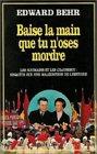 Baise la main que tu n'oses mordre - Les Roumains et les Ceausescu, enquête sur une malédiction de l'Histoire d'Edward Behr