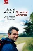 Du musst wandern: Ohne Stock und Hut im deutschen Mittelgebirge