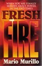 Fresh Fire: When You Are Finally Serious About Power In The End Times