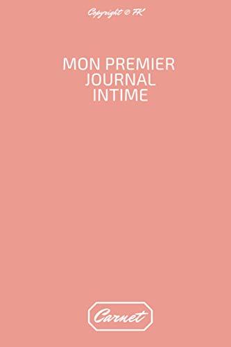 Mon Premier Journal Intime: Journal intime enfant garçon adulte fille - Carnet de notes dessin et ligné - 100...