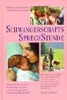 Schwangerschaftssprechstunde: Medizinische, seelische und geistige Aspekte von Schwangerschaft, Geburt und Wochenbett