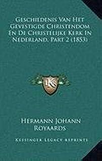Geschiedenis Van Het Gevestigde Christendom En de Christelijke Kerk in Nederland, Part 2 (1853)
