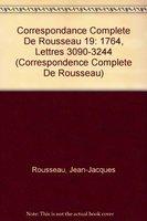 Correspondance Complete De Rousseau 19: 1764, Lettres 3090-3244 (Correspondence Complete De Rousseau)