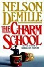 The Charm School by Nelson DeMille (1988-04-01)