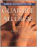 Rimedi alternativi per guarire dalle allergie