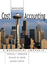 Cost Accounting (2006 12th Edition) (A Managerial Emphasis)