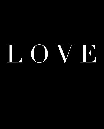 Love: A decorative book for coffee tables, bookshelves and interior design styling | Stack deco books together to create a custom look in any room (Inspirational Phrases in Black)