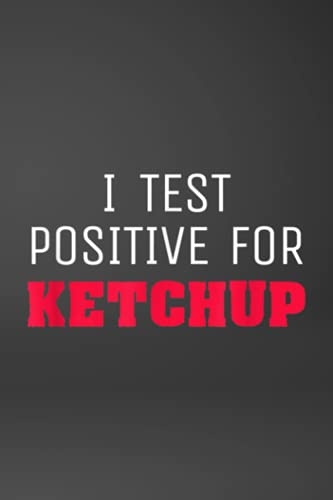 Monthly To Do List - Funny Ketchup Lover Joke Gift Test Positive