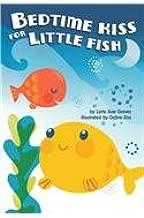 Bedtime Kiss for Little Fish