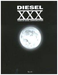 Diesel. XXX Years of Diesel communication. Ediz. italiana. Con DVD (I libri illustrati)
