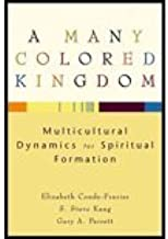 Many Colored Kingdom (04) by Conde-Frazier, Elizabeth - Parrett, Gary A - Kang, S Steve [Paperback (2004)]