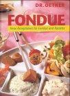 Fondue. Neue Rezeptideen für Fondue und Raclette