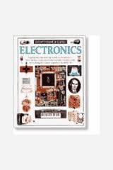 Eyewitness Science ~ Electronics - Explore the fast-moving world of electronics - how the tiny components that control complex tasks have changed so many aspects of modern life Hardcover