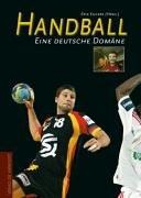 Handball. Eine deutsche Domäne