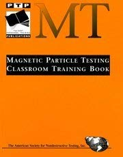 Magnetic Particle Testing: Classroom Training Book