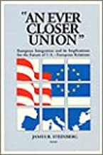 An Ever Closer Union: European Integration and Its Implications for the Future of U.S.-European Relations
