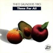 Three for All by Theo Saunders Trio (1997-03-03)