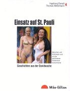 Einsatz auf St. Pauli: Geschichten aus der Davidwache. Mit Blaulicht durch das Rotlicht-Viertel (Miko Edition)