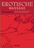 Erotische massage - 50 kaarten: 50 kaarten met sensuele massagetechnieken om in de stemming te komen
