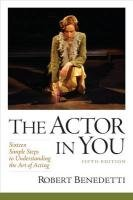 The Actor In You: Sixteen Simple Steps to Understanding...