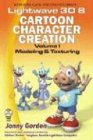 Lightwave 3D 8 Cartoon Character Creation: Volume 1 Modeling & Texturing (Wordware Game and Graphics Library)