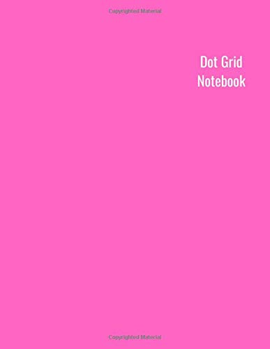 Dot Grid Notebook: Large (8.5 x 11 inches) - 120 Dotted Pages || Pink Dotted Notebook/Journal