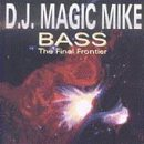 Bass:the Final Frontier