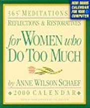 365 Meditations, Reflections and Restoratives for Women Who Do Too Much 2000