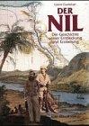 Gianni Guadalupi: Der Nil - Die Geschichte seiner Entdeckung und Eroberung