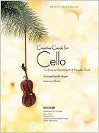 Creative Carols for Cello: Traditional Carols with a Popular Twist