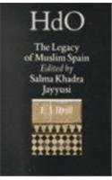 The Legacy of Muslim Spain (Handbook of Oriental Studies : the Near and Middle East, Vol. 12)