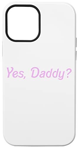 Yes, Daddy Shirt Custodia Cassa Del Telefono Per iPhone 12, iPhone 12 Pro Corazza Dura Con Strato Di Silicone All'interno Phone Case