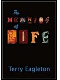 The Meaning of Life by Eagleton, Terry. (Oxford University Press, USA,2007) [Hardcover]